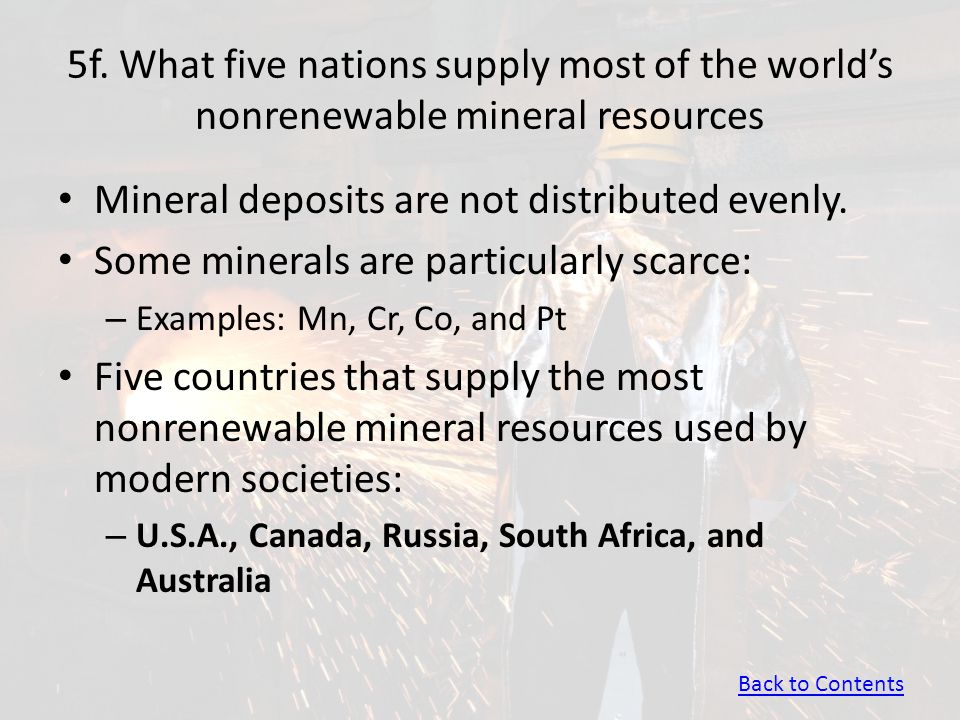 Mineral deposits are not distributed evenly.