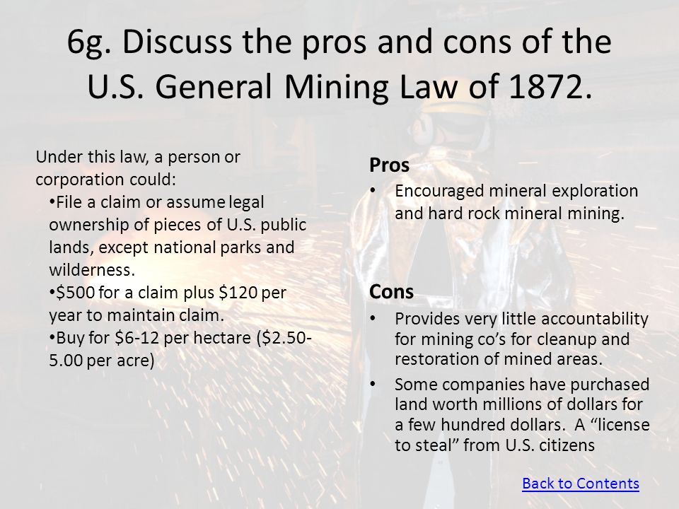 6g. Discuss the pros and cons of the U.S. General Mining Law of 1872.