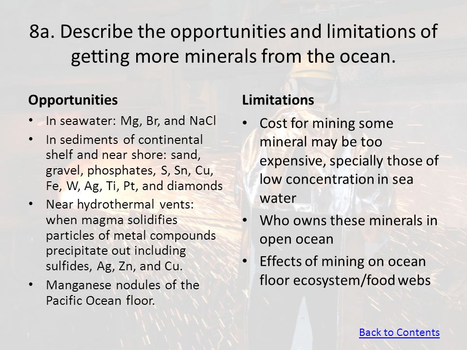 8a. Describe the opportunities and limitations of getting more minerals from the ocean.