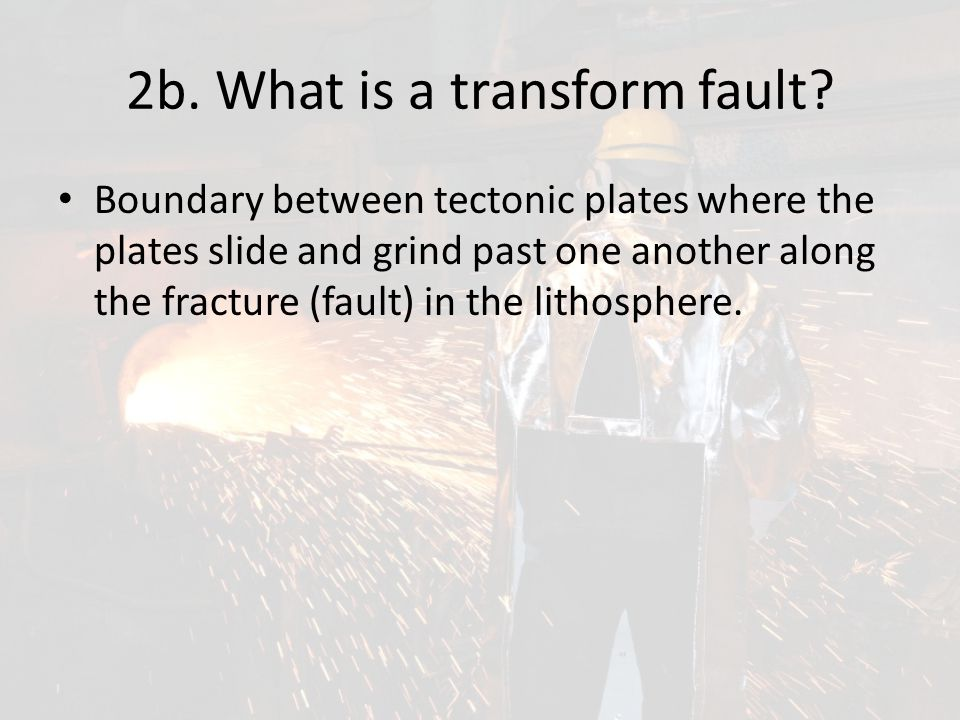 2b. What is a transform fault
