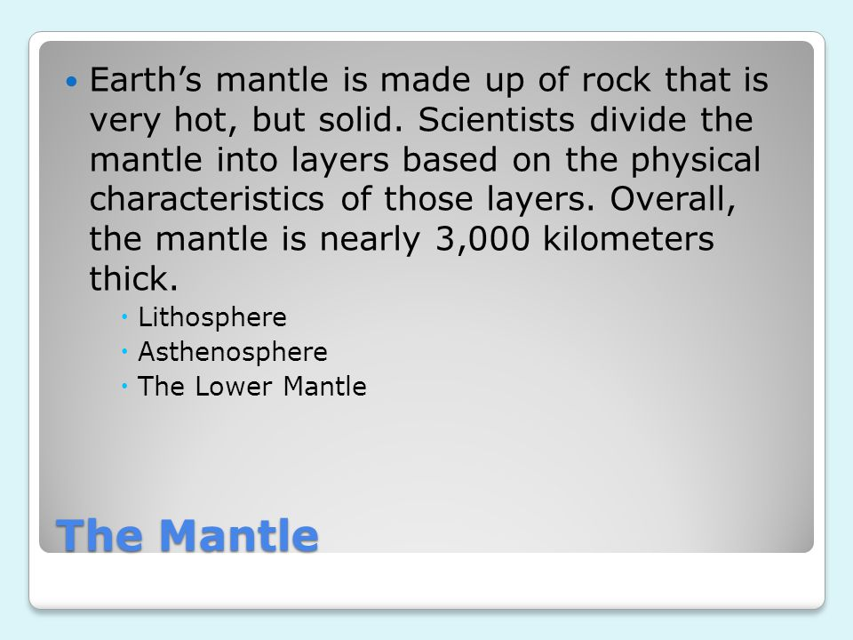 Earth's mantle is made up of rock that is very hot, but solid