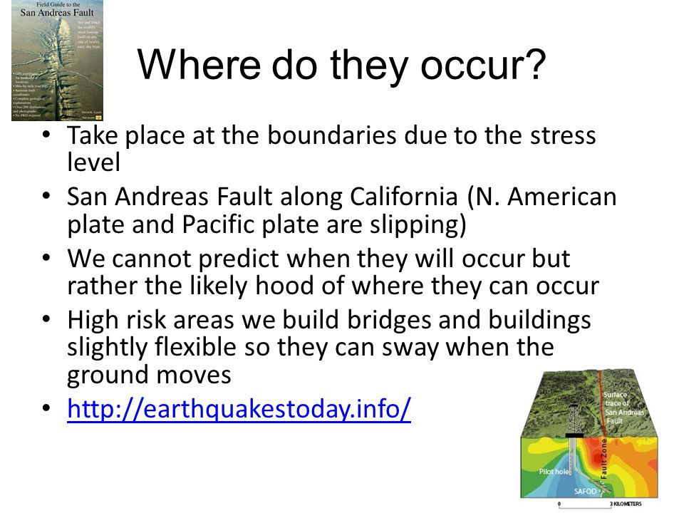 Where do they occur Take place at the boundaries due to the stress level.