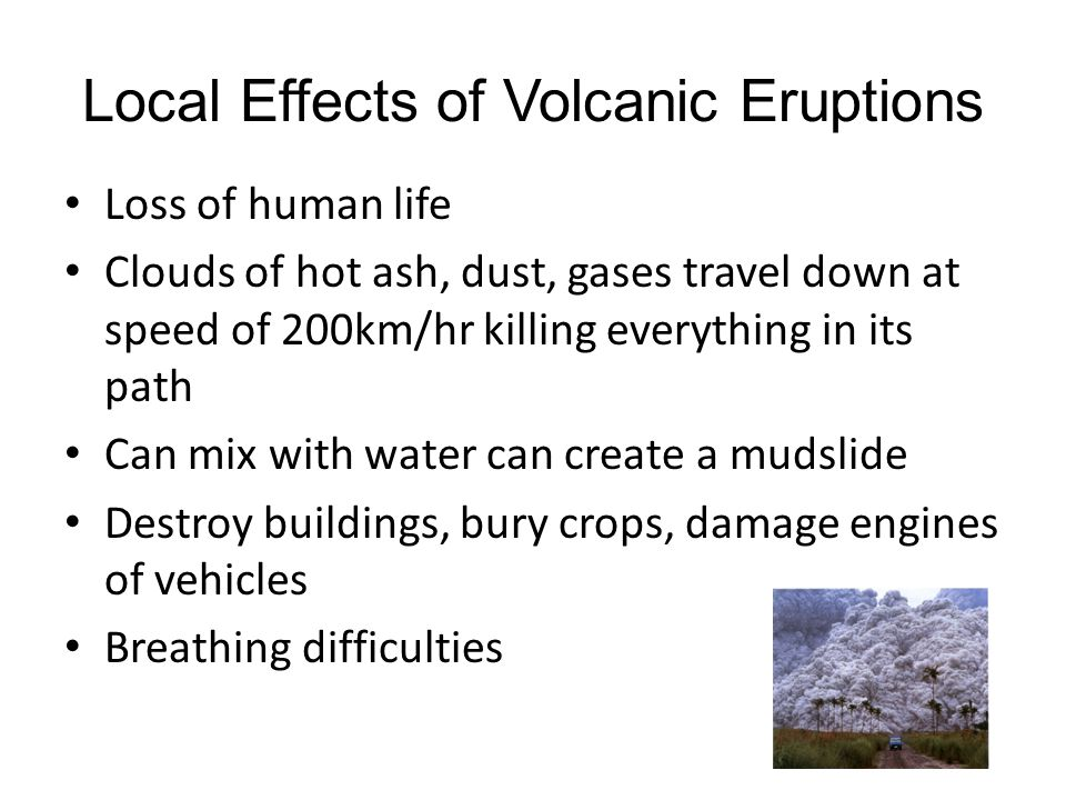 Local Effects of Volcanic Eruptions