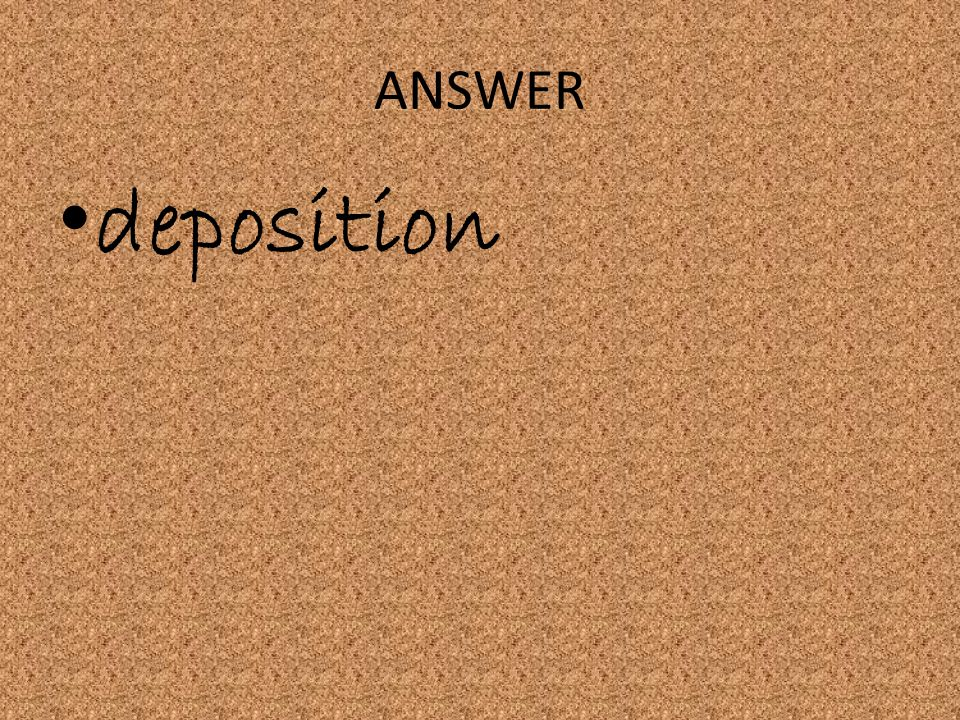 ANSWER deposition