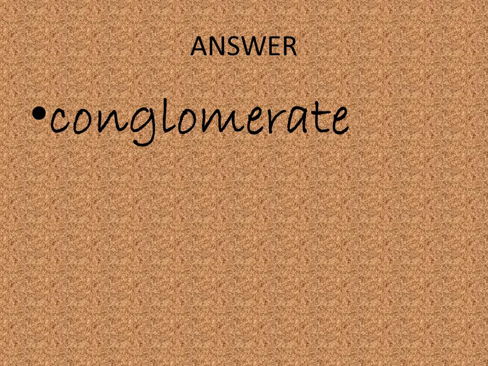 ANSWER conglomerate