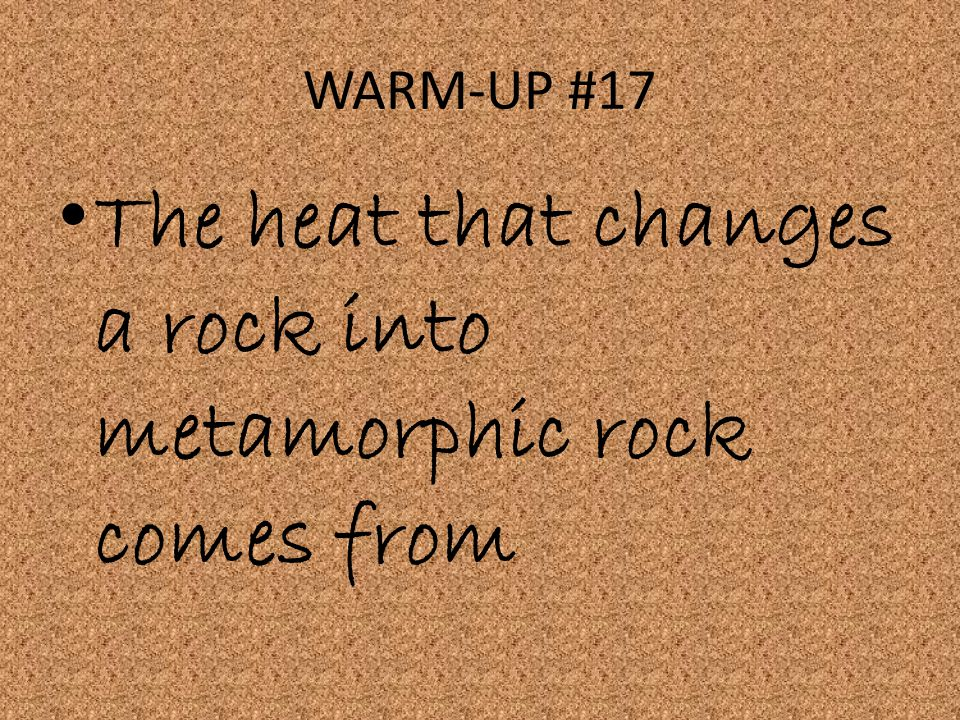 The heat that changes a rock into metamorphic rock comes from