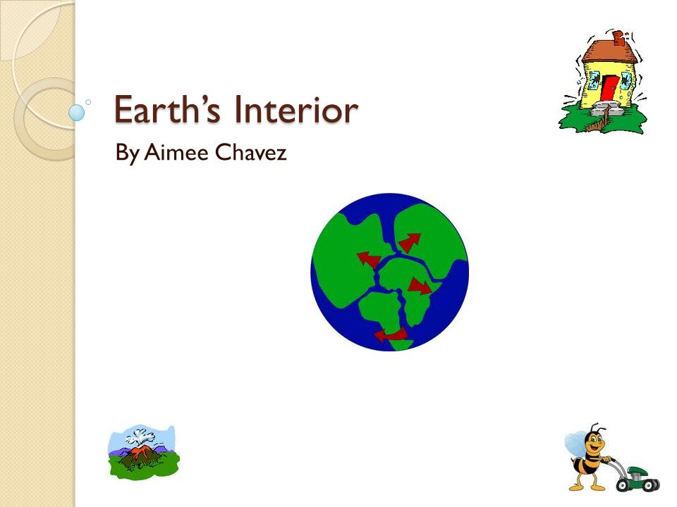 Earth's Interior By Aimee Chavez