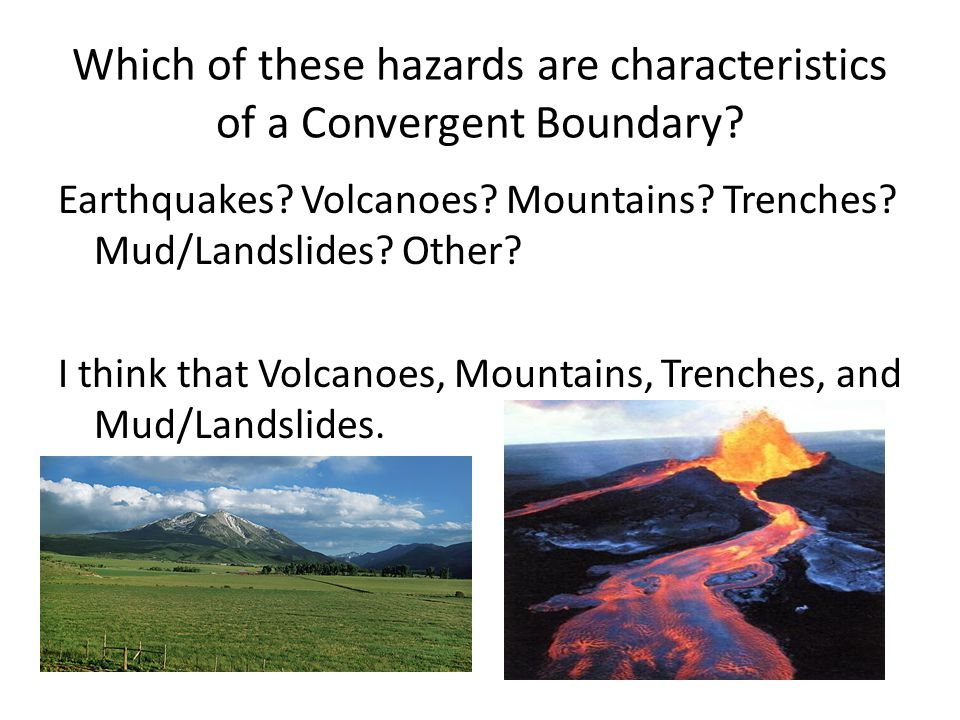 Which of these hazards are characteristics of a Convergent Boundary