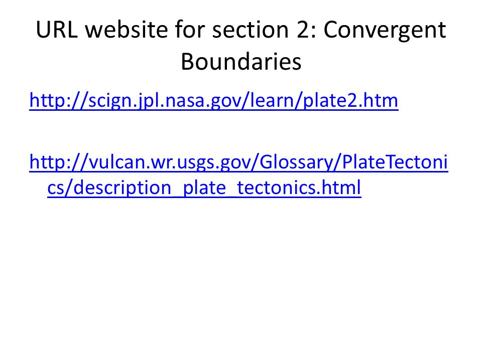 URL website for section 2: Convergent Boundaries