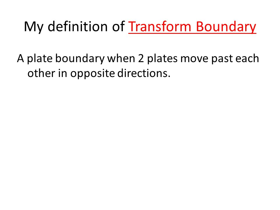 My definition of Transform Boundary