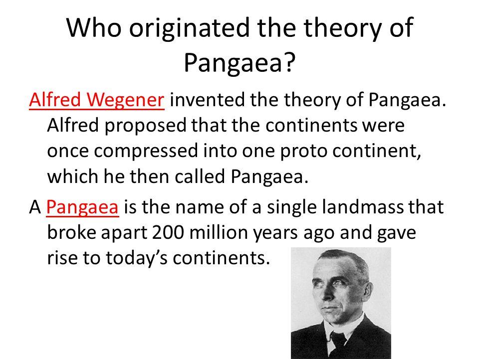 Who originated the theory of Pangaea