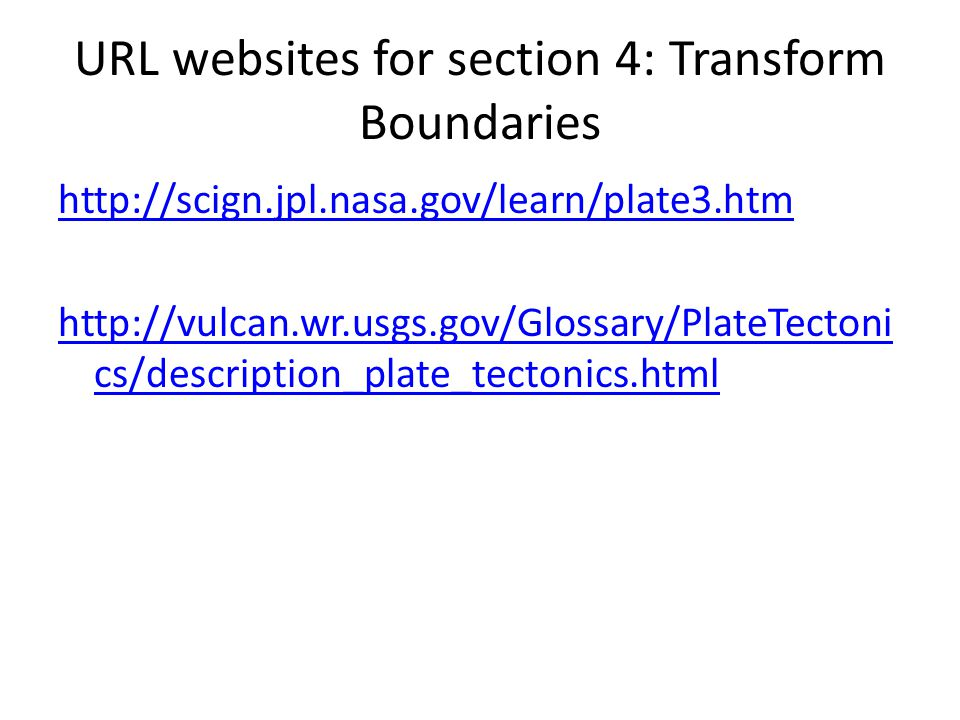 URL websites for section 4: Transform Boundaries