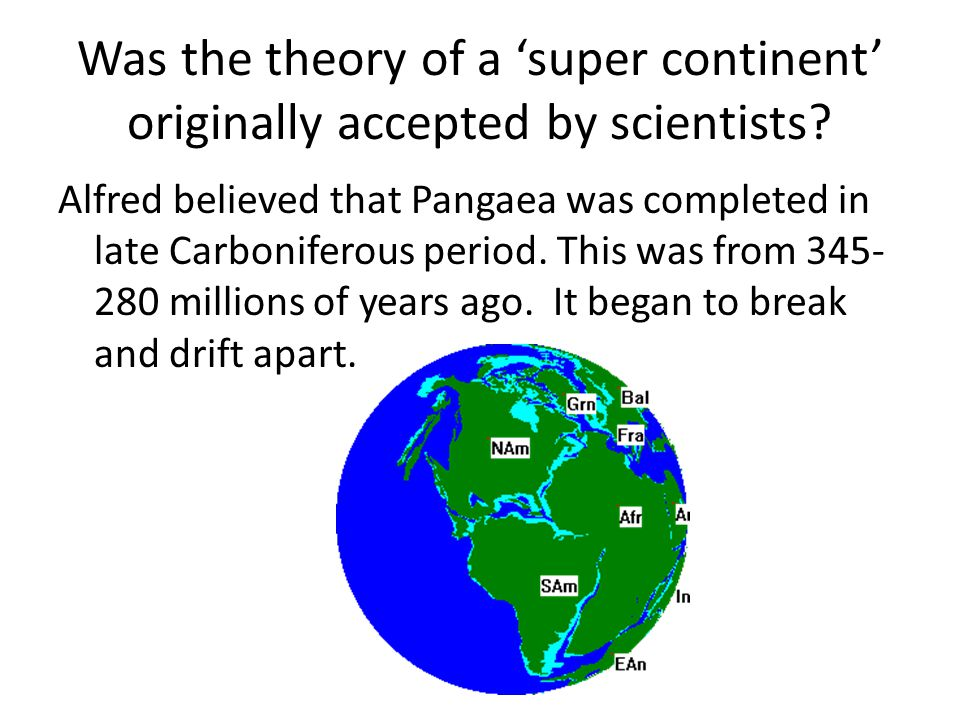 Was the theory of a 'super continent' originally accepted by scientists
