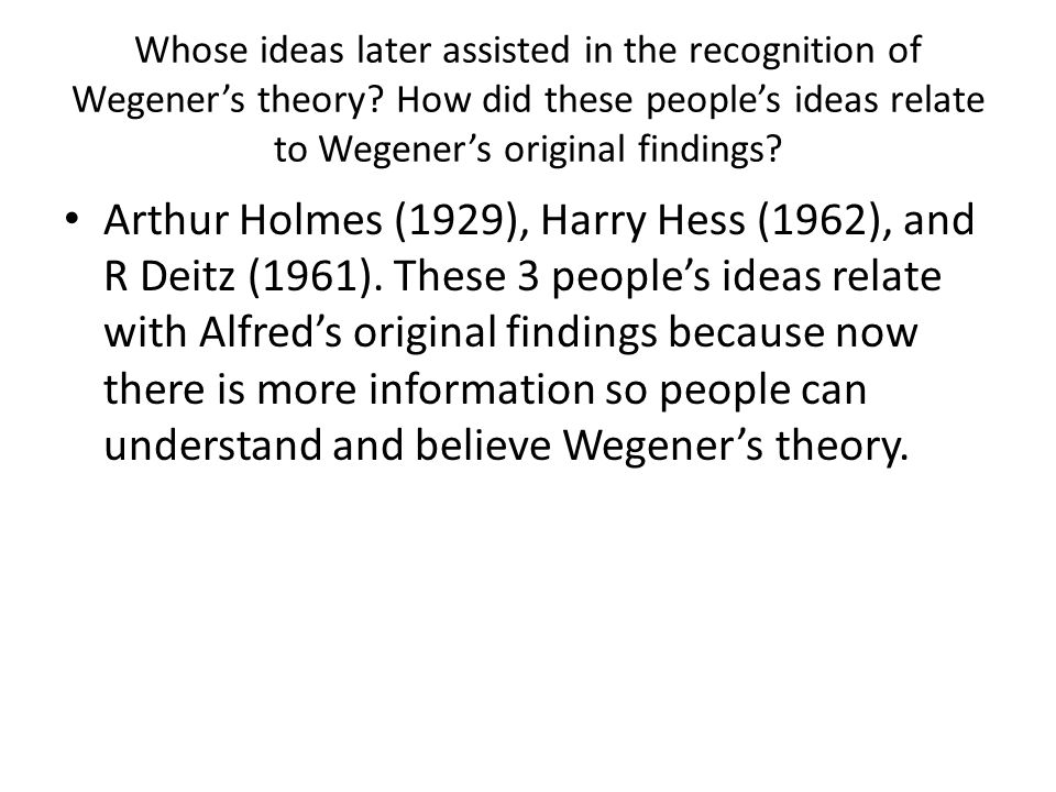 Whose ideas later assisted in the recognition of Wegener's theory