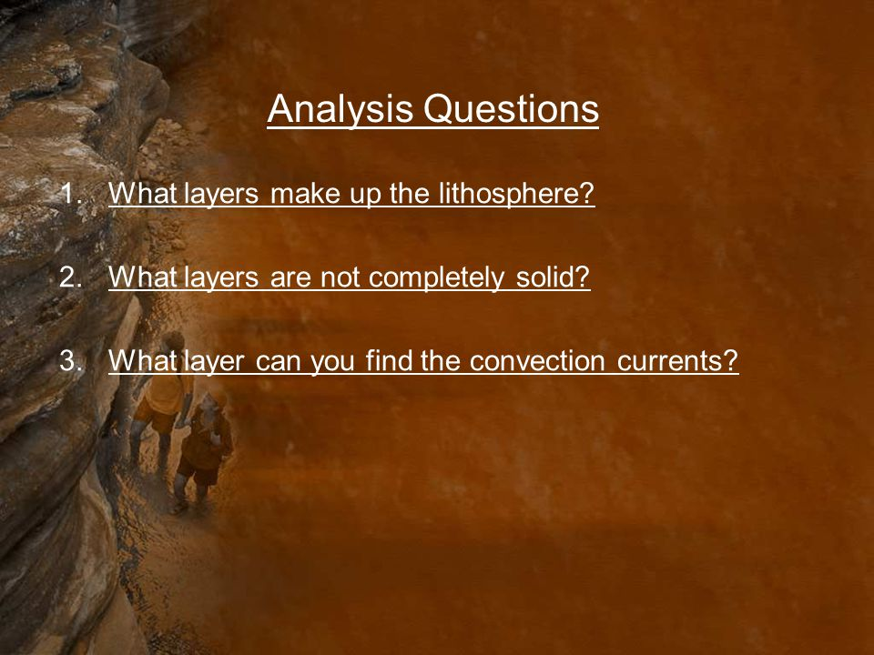 Analysis Questions What layers make up the lithosphere