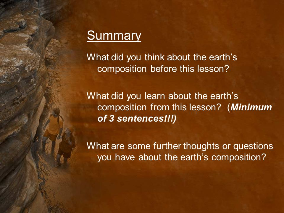 Summary What did you think about the earth's composition before this lesson