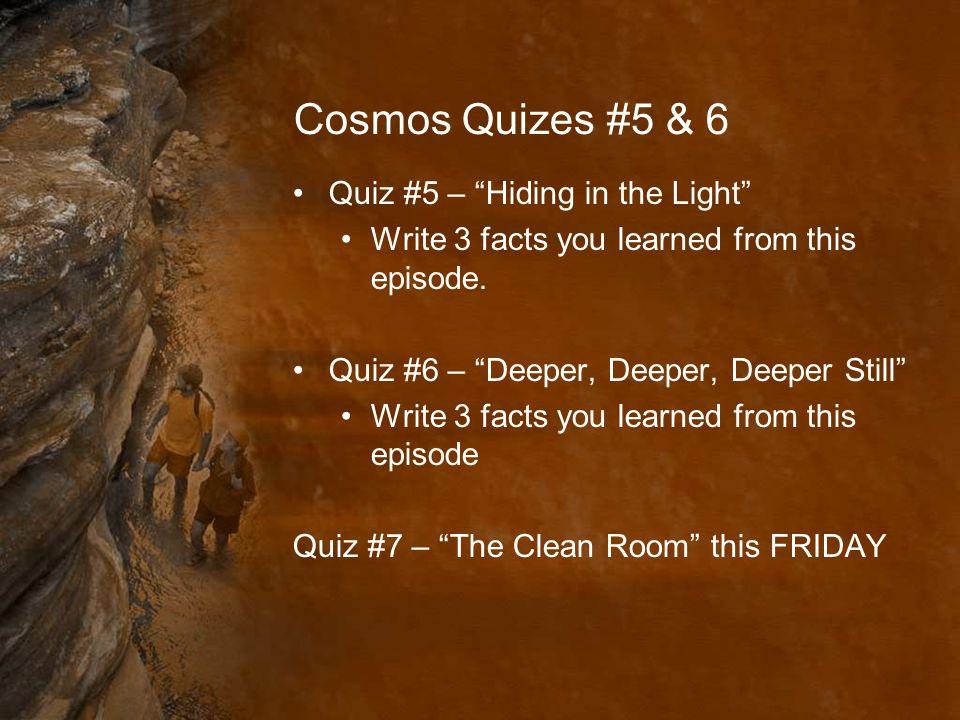 Cosmos Quizes #5 & 6 Quiz #5 – Hiding in the Light