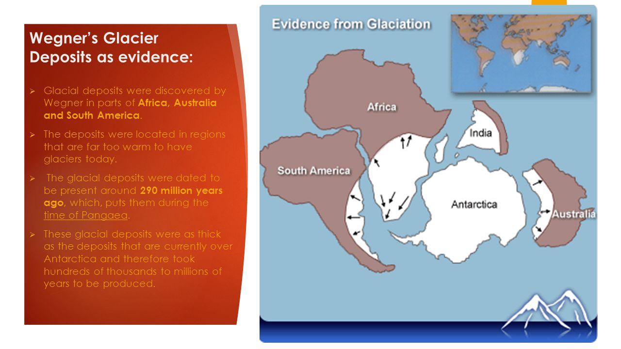 Wegner's Glacier Deposits as evidence: