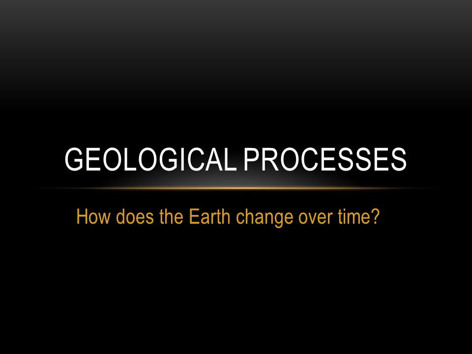 How does the Earth change over time