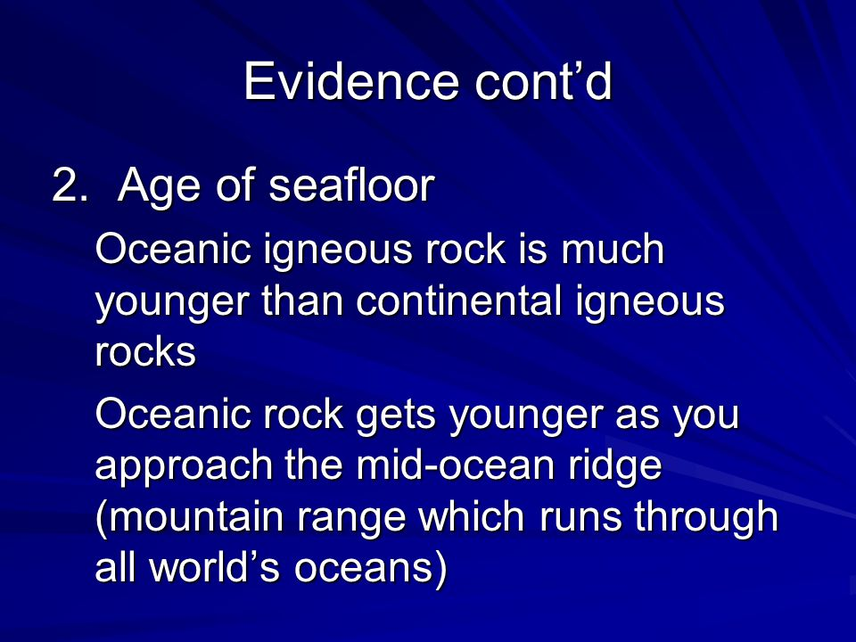Evidence cont'd 2. Age of seafloor