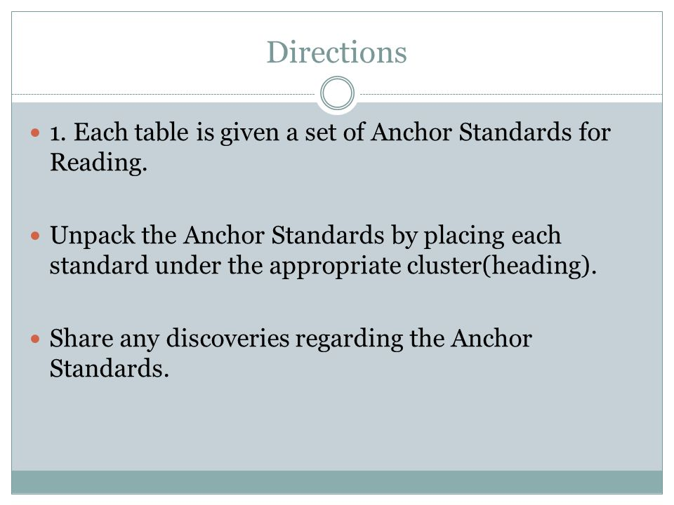 Directions 1. Each table is given a set of Anchor Standards for Reading.