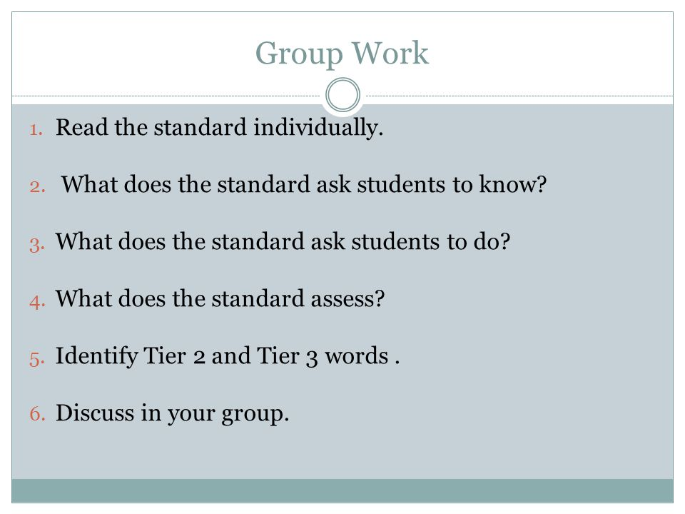 Group Work Read the standard individually.