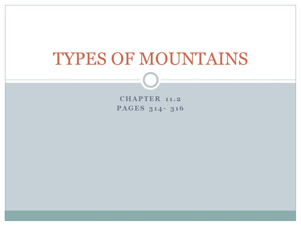 TYPES OF MOUNTAINS CHAPTER 11.2 PAGES 314- 316