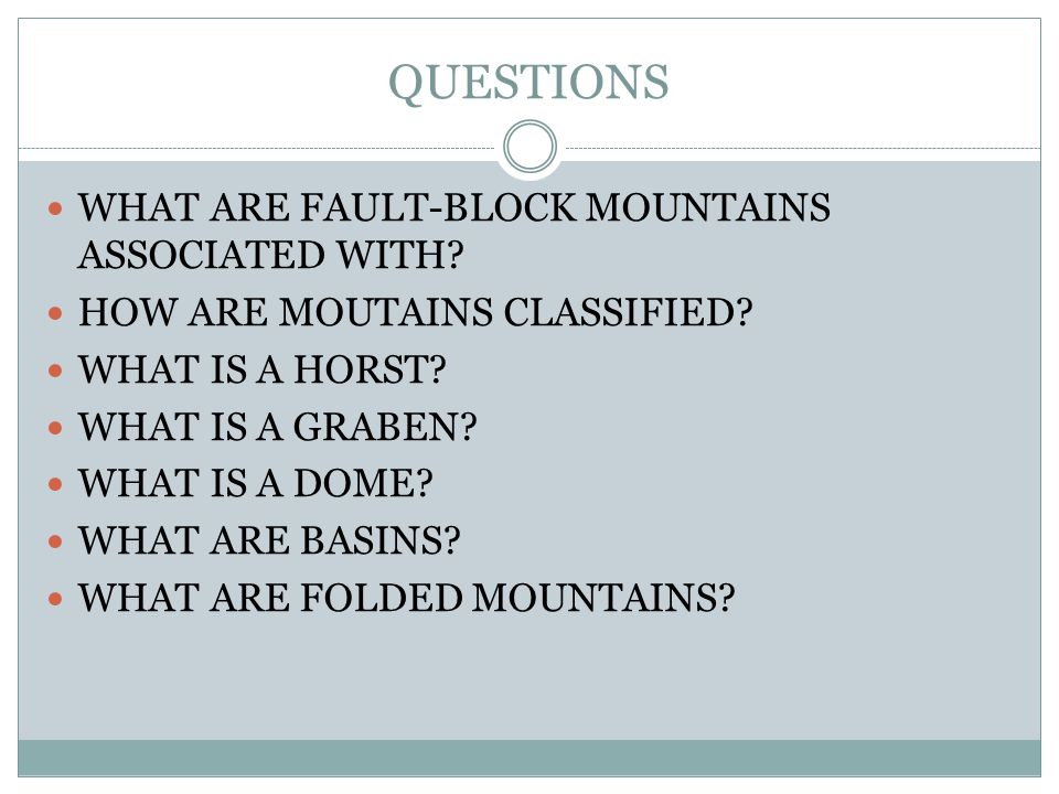 QUESTIONS WHAT ARE FAULT-BLOCK MOUNTAINS ASSOCIATED WITH