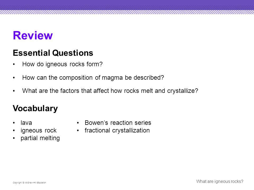 Review Essential Questions Vocabulary How do igneous rocks form