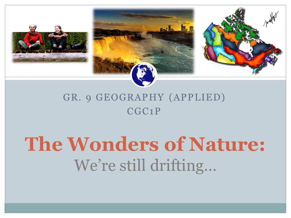 The Wonders of Nature: We're still drifting…