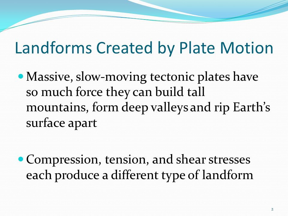 Landforms Created by Plate Motion