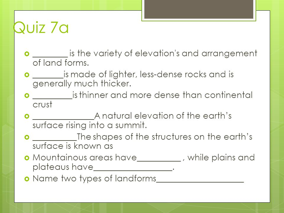 Quiz 7a ________ is the variety of elevation s and arrangement of land forms.