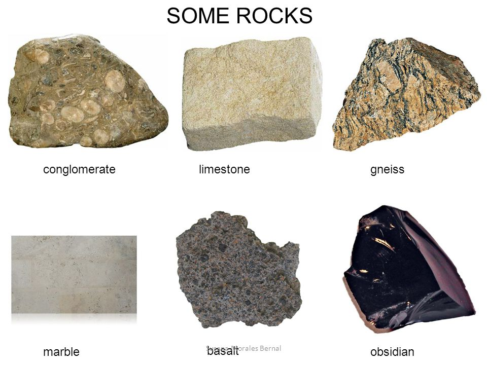 SOME ROCKS conglomerate limestone gneiss basalt obsidian marble