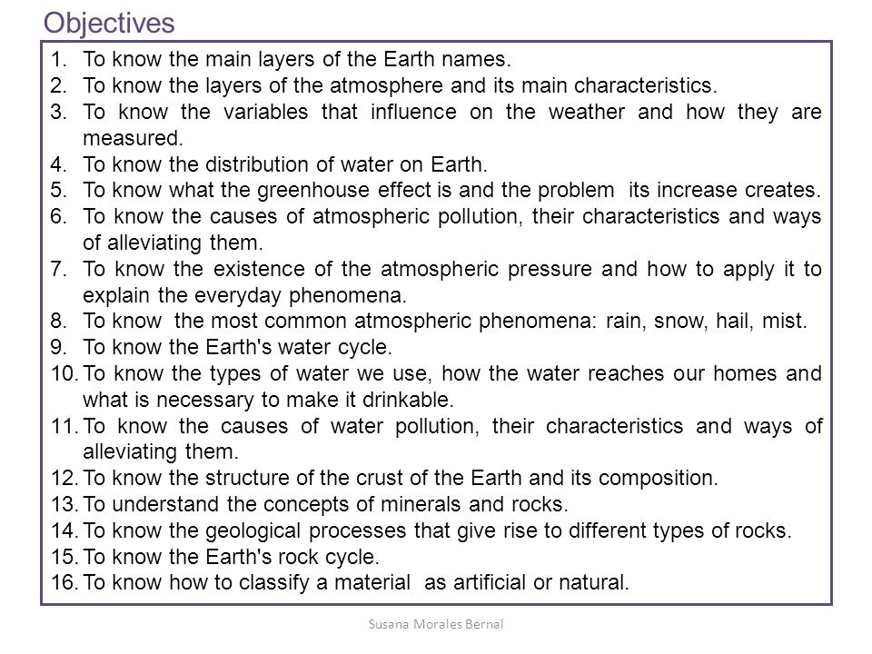 Objectives To know the main layers of the Earth names.