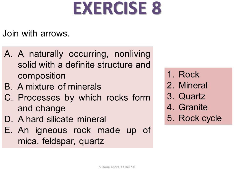 EXERCISE 8 Join with arrows.