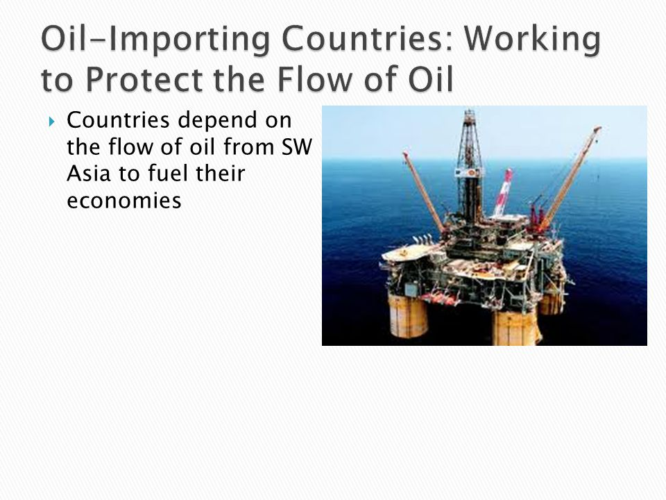 Oil-Importing Countries: Working to Protect the Flow of Oil