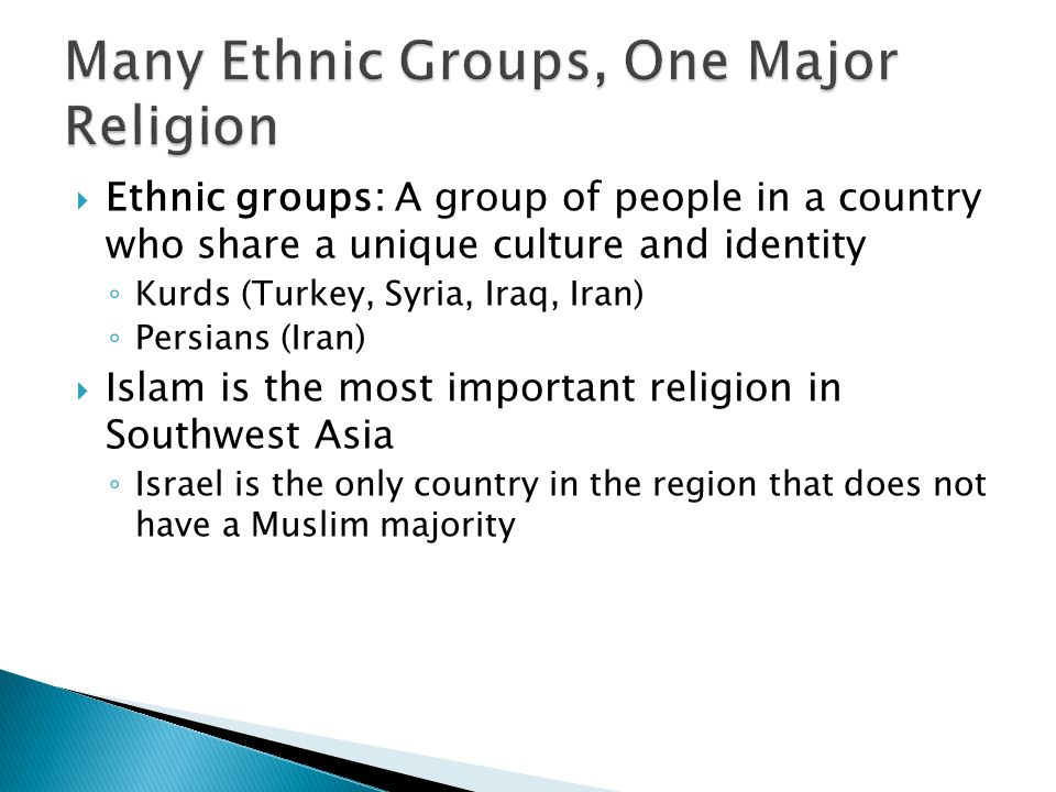 Many Ethnic Groups, One Major Religion