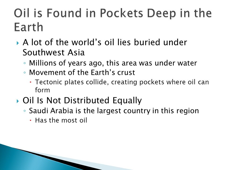 Oil is Found in Pockets Deep in the Earth