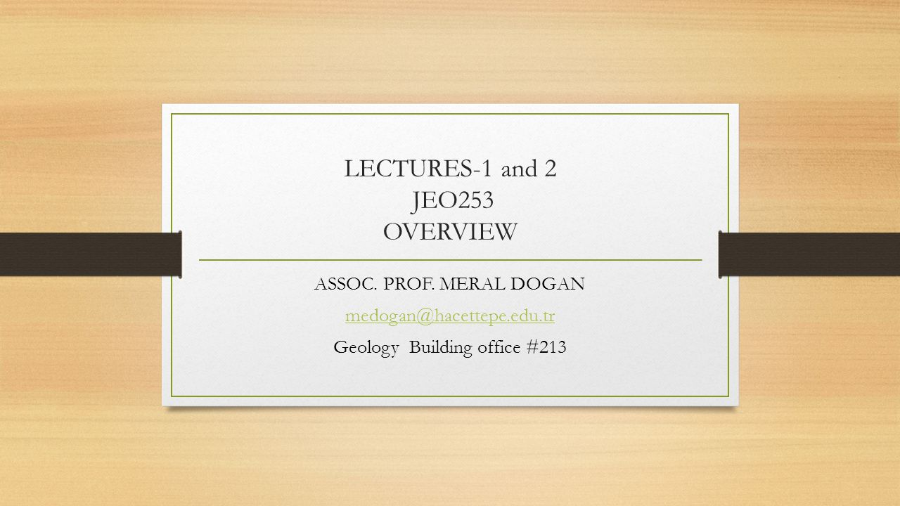 LECTURES-1 and 2 JEO253 OVERVIEW