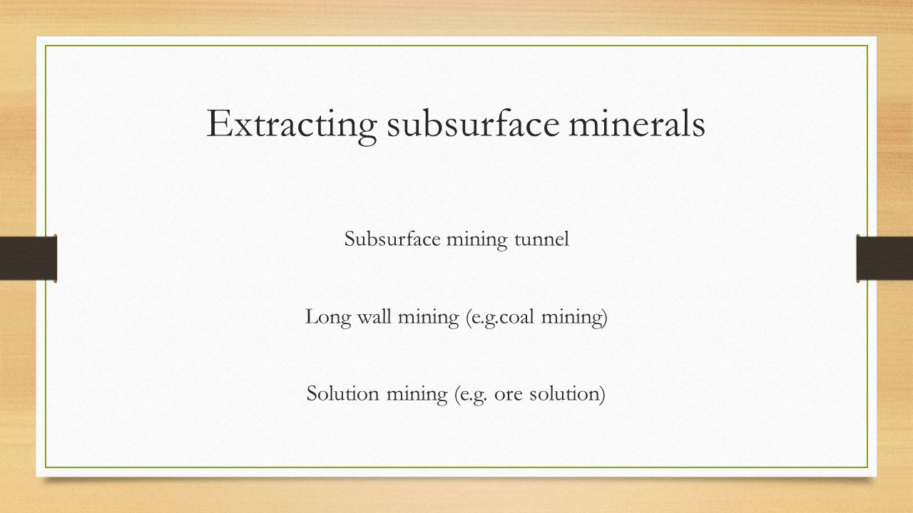 Extracting subsurface minerals