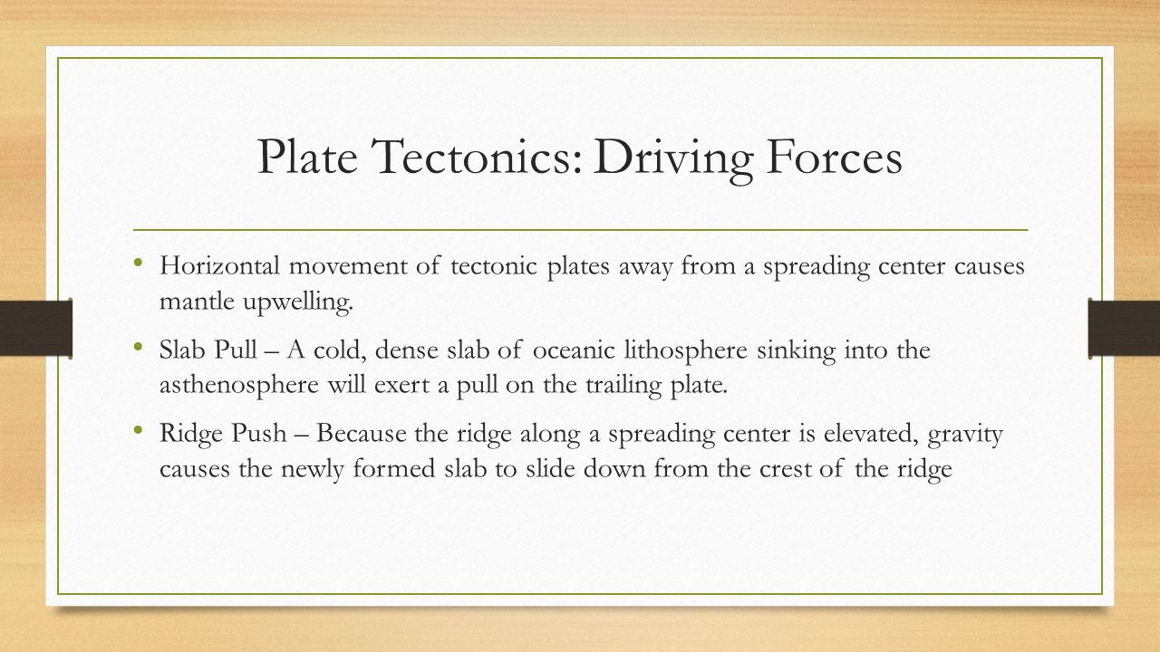 Plate Tectonics: Driving Forces