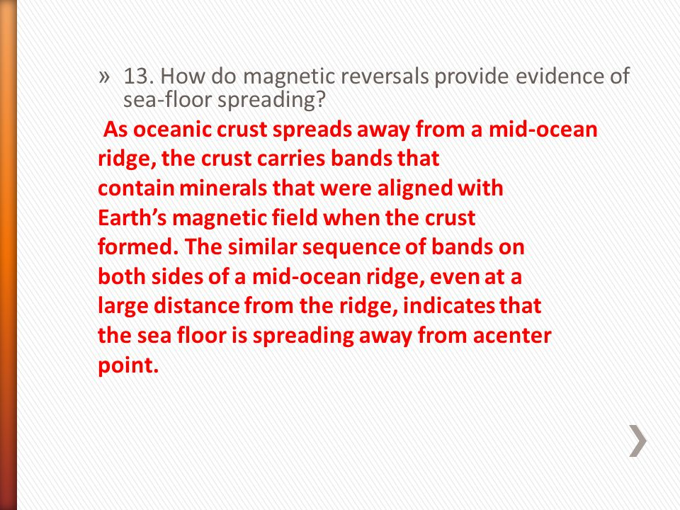 13. How do magnetic reversals provide evidence of sea-floor spreading