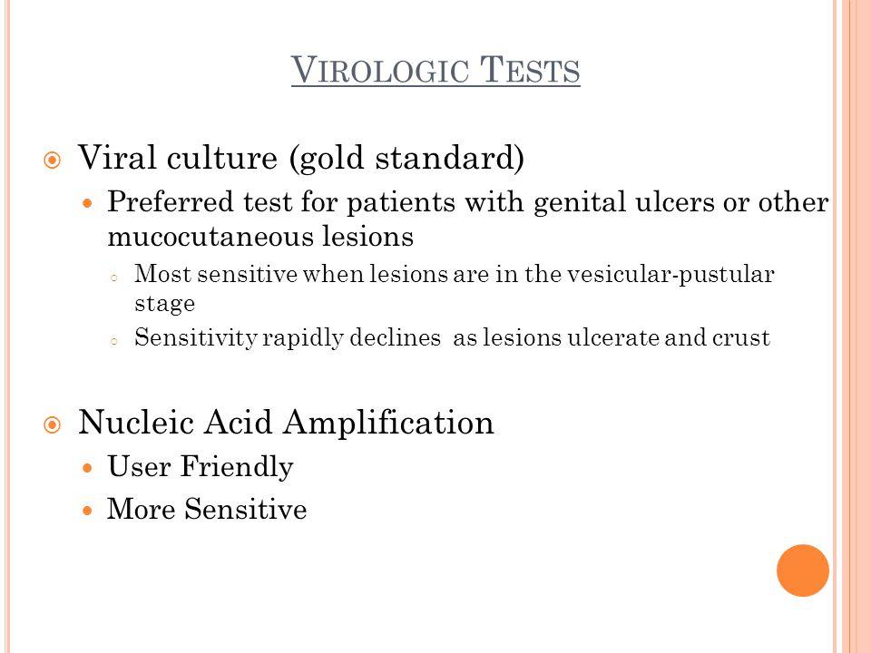 Virologic Tests Viral culture (gold standard)