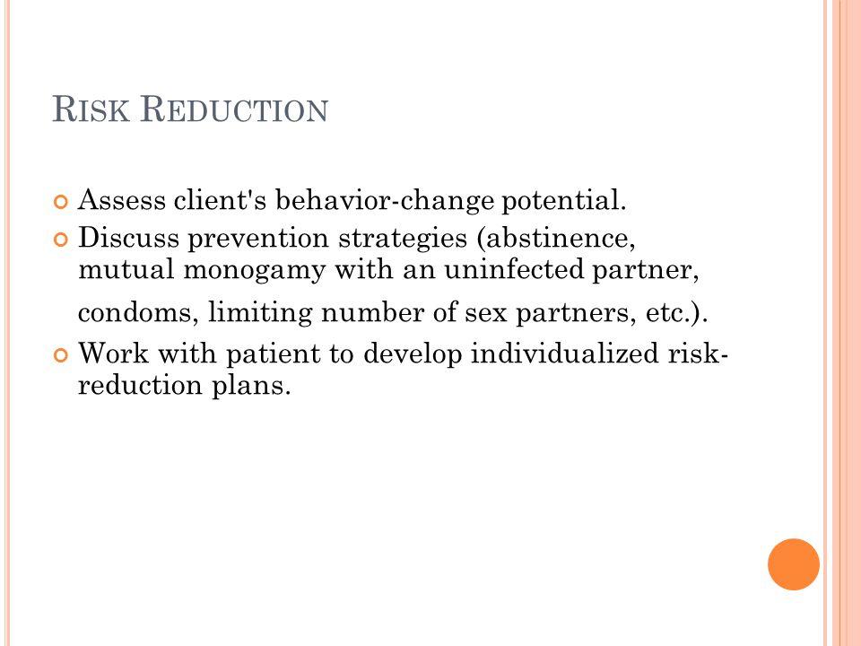 Risk Reduction Assess client s behavior-change potential.
