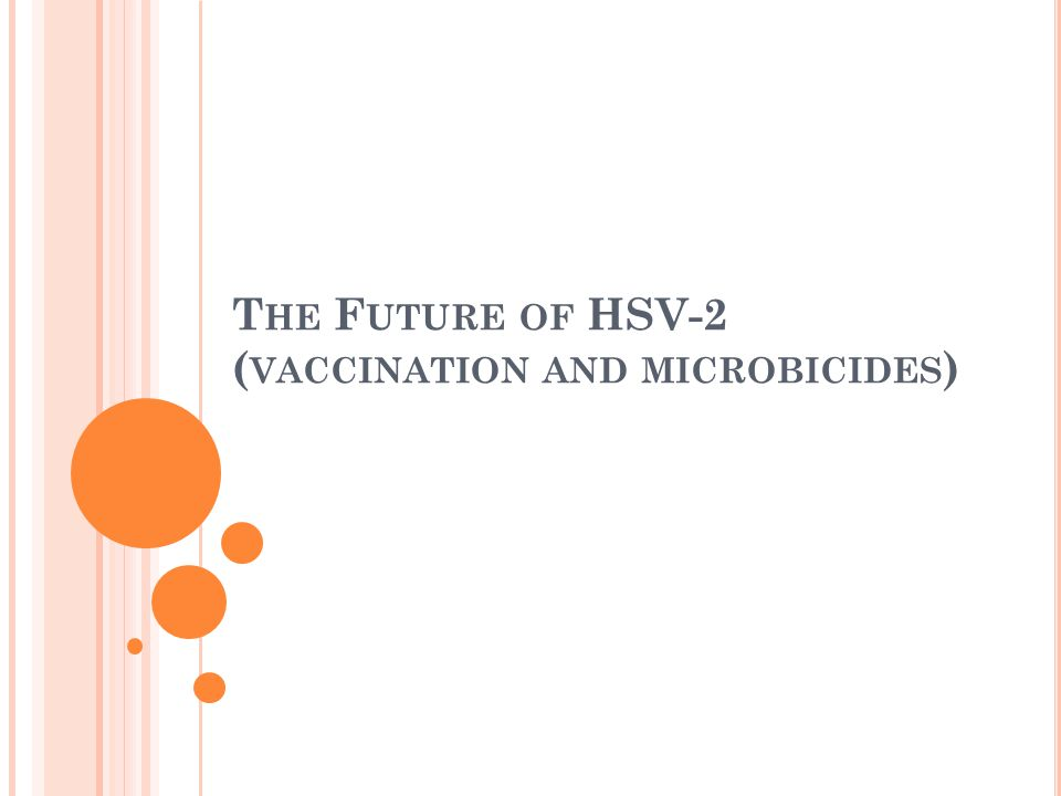 The Future of HSV-2 (vaccination and microbicides)