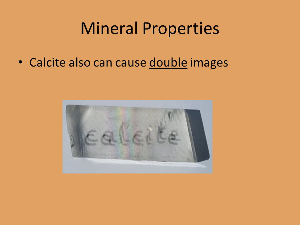 Mineral Properties Calcite also can cause double images