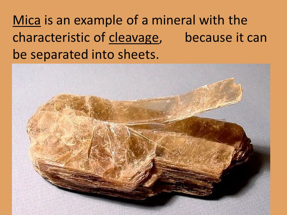 Mica is an example of a mineral with the characteristic of cleavage,