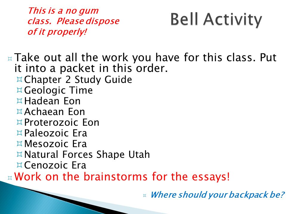 Bell Activity This is a no gum class. Please dispose of it properly!
