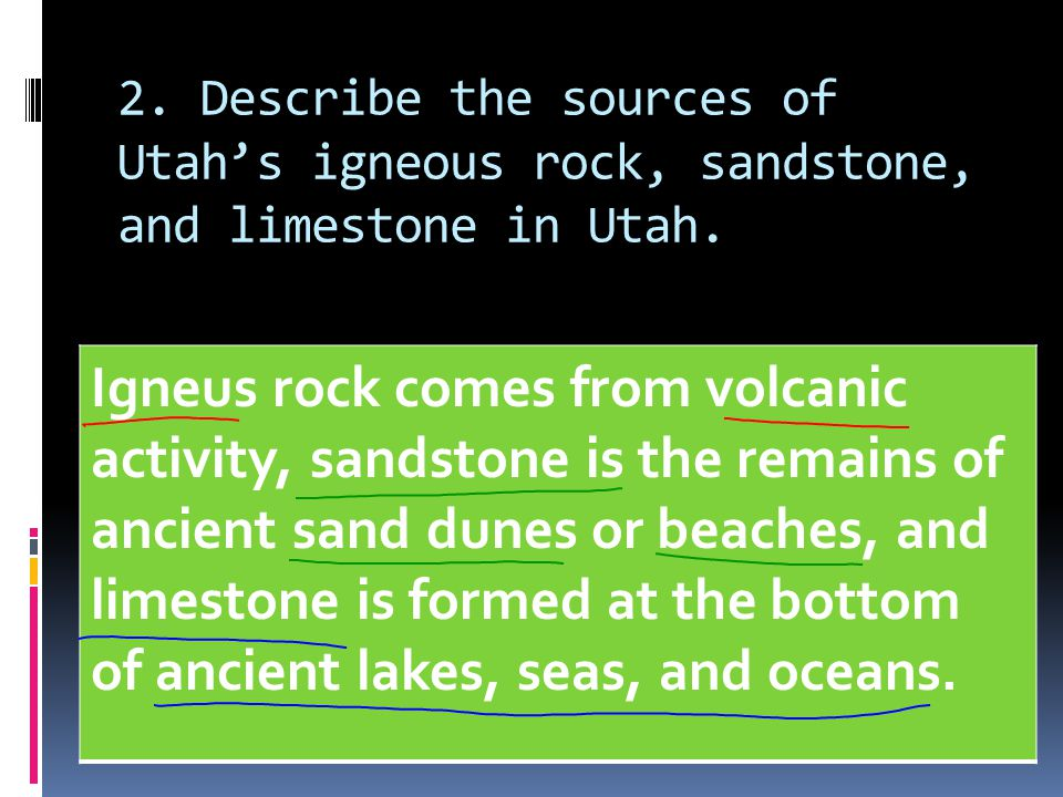 2. Describe the sources of Utah's igneous rock, sandstone, and limestone in Utah.
