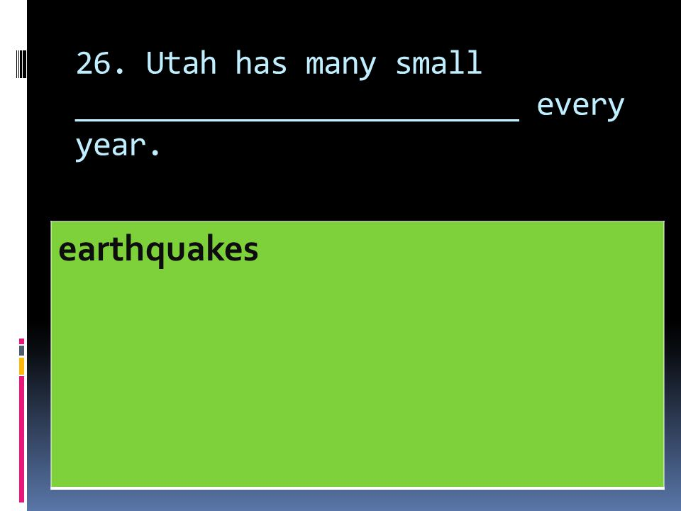 26. Utah has many small _________________________ every year.